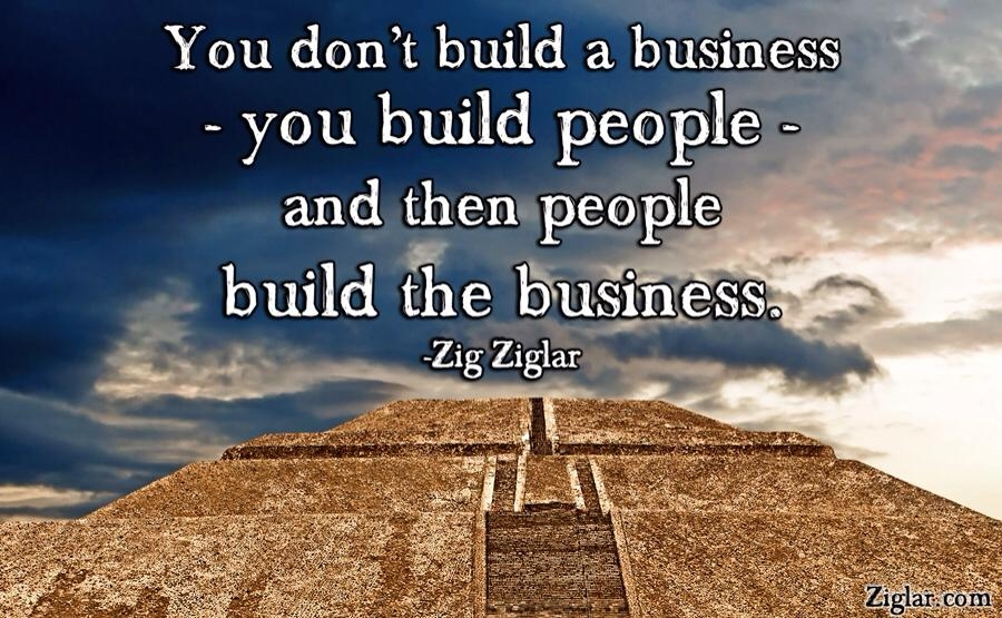 Zig Ziglar : Build People Build Business